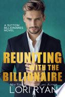 Reuniting with the Billionaire (The Sutton Billionaires Book 2)