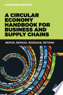 A Circular Economy Handbook for Business and Supply Chains Book