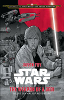 Journey to Star Wars: The Force Awakens: The Weapon of a Jedi [Pdf/ePub] eBook