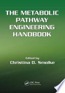 The Metabolic Pathway Engineering Handbook  Two Volume Set