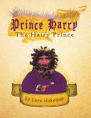 Prince Harry the Hairy Prince
