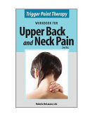 Trigger Point Therapy Workbook for Upper Back and Neck Pain   second Edition
