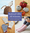 Knitted Gifts for All Seasons