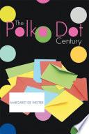 The Polka Dot Century Book PDF