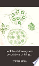Portfolio of Drawings and Descriptions of Living Organisms  animal and Vegetable  Illustrative of Freshwater and Marine Life
