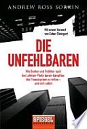 Die Unfehlbaren  : wie Banker und Politiker nach der Lehman-Pleite darum kämpften, das Finanzsystem zu retten – und sich selbst
