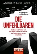 Die Unfehlbaren: wie Banker und Politiker nach der Lehman-Pleite ...