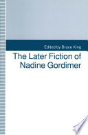 The Later Fiction Of Nadine Gordimer