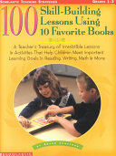 100 Skill Building Lessons Using 10 Favorite Books