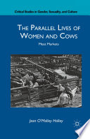 The Parallel Lives of Women and Cows