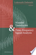 Wavelet Transforms and Time Frequency Signal Analysis