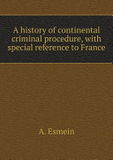 A history of continental criminal procedure, with special reference ...