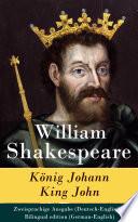 König Johann / King John - Zweisprachige Ausgabe (Deutsch-Englisch) / Bilingual edition (German-English)