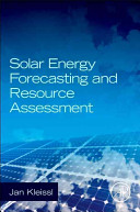 Solar Energy Forecasting and Resource Assessment Book