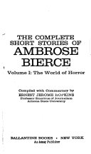 The Complete Short Stories Of Ambrose Bierce The World Of Horror