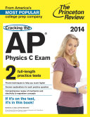 Cracking the AP Physics C Exam  2014 Edition Book