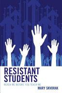 Resistant Students