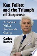 Ken Follett and the Triumph of Suspense