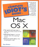 The Complete Idiot's Guide to Mac OS X