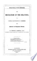 The Mechanism of the Heavens  Or  Familiar Illustrations of Astronomy  With Historical and Biographical Sketches Book