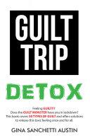 Guilt Trip Detox [Pdf/ePub] eBook