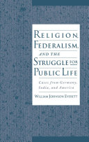 Religion  Federalism  and the Struggle for Public Life