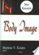 """Body Image: New Research"" by Marlene V. Kindes"