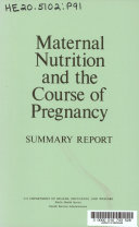 Maternal Nutrition and the Course of Pregnancy  Summary Report  1975