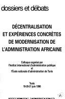 Décentralisation et expériences concrètes de modernisation de l'administration africaine