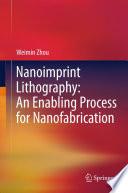 Nanoimprint Lithography An Enabling Process For Nanofabrication Book PDF