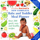 New Complete Baby and Toddler Meal Planner