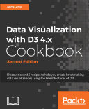 Data Visualization with D3 4 x Cookbook