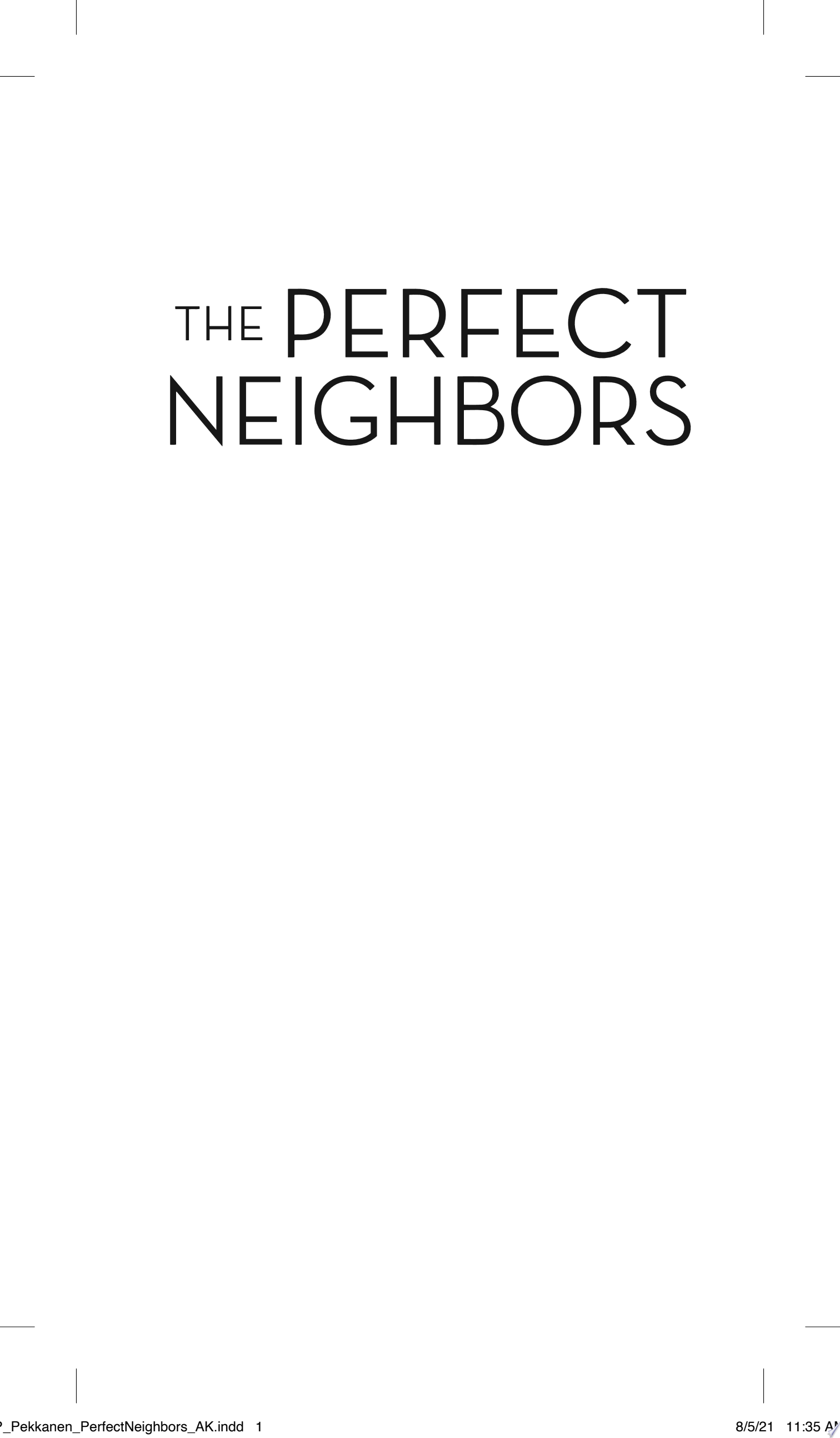 The Perfect Neighbors