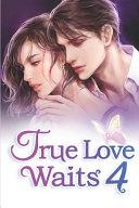 True Love Waits 4