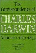 The Correspondence of Charles Darwin  Volume 5  1851 1855