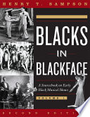 """Blacks in Blackface: A Sourcebook on Early Black Musical Shows"" by Henry T. Sampson"