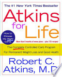 """Atkins for Life: The Complete Controlled Carb Program for Permanent Weight Loss and Good Health"" by Dr. Robert C. Atkins, M.D."