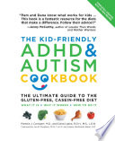 The Kid Friendly ADHD   Autism Cookbook  Updated and Revised