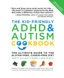 The Kid-Friendly ADHD & Autism Cookbook, Updated and Revised
