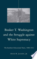 Booker T Washington And The Struggle Against White Supremacy