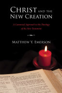 Christ and the New Creation