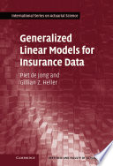 Generalized Linear Models for Insurance Data