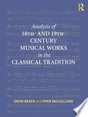 Analysis of 18th  and 19th Century Musical Works in the Classical Tradition