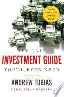 The Only Investment Guide You ll Ever Need Book