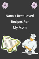 Nana s Best Loved Recipes For My Mom