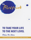 The Blueprint to Take Your Life to the Next Level  Your Gateway to Wealth and Success