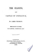 The Seasons, and the Castle of Indolence ... With a biographical and critical introduction by A. Cunningham, etc