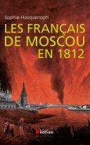 Pdf Les français de Moscou en 1812 Telecharger
