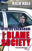 Otis Lee Crenshaw  I Blame Society Book