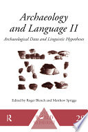 Archaeology And Language Correlating Archaeological And Linguistic Hypotheses